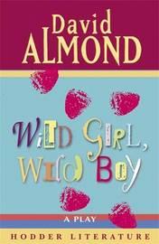 Wild Girl, Wild Boy by David Almond image