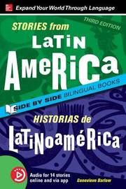 Stories from Latin America / Historias de Latinoamerica, Premium Third Edition by Genevieve Barlow