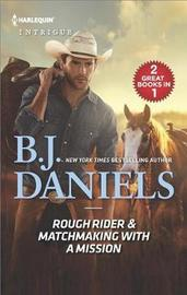 Rough Rider & Matchmaking with a Mission by B.J. Daniels image