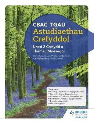 CBAC TGAU Astudiaethau Crefyddol Uned 2 Crefydd a Themau Moesegol (WJEC GCSE Religious Studies: Unit 2 Religion and Ethical Themes Welsh-language edition) by Joy White image