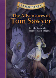 Classic Starts (R): The Adventures of Tom Sawyer by Mark Twain )