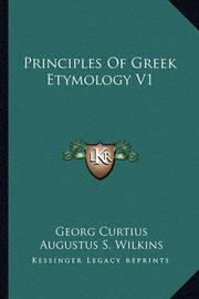 Principles of Greek Etymology V1 by Georg Curtius