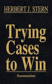 Trying Cases to Win Vol. 4 by Herbert Jay Stern