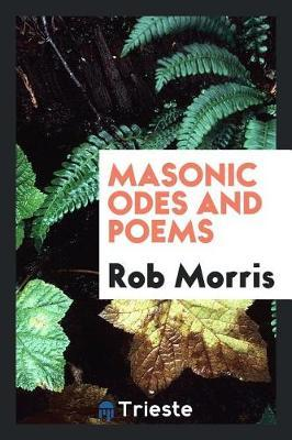 Masonic Odes and Poems by Rob Morris image