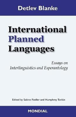 International Planned Languages. Essays on Interlinguistics and Esperantology by Detlev Blanke image