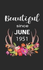 Beautiful Since June 1951 by Lady Donna