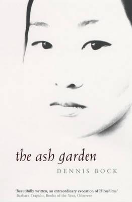 The Ash Garden by Dennis Bock image