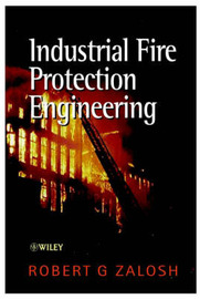 Industrial Fire Protection Engineering by R.G. Zalosh