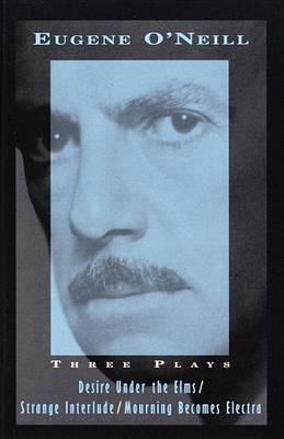 Three Plays by Eugene Gladstone O'Neill