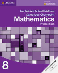 Cambridge Checkpoint Mathematics Practice Book 8 by Greg Byrd