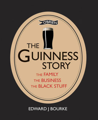 The Guinness Story by Edward J. Bourke