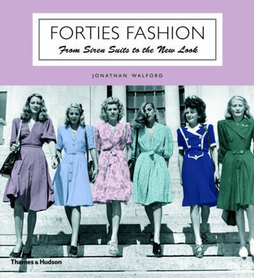 Forties Fashion: From Siren Suits to the New Look by Jonathan Walford image