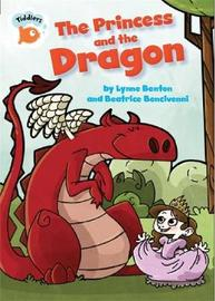 Tiddlers: The Princess and the Dragon by Lynne Benton