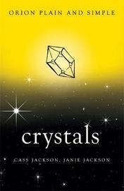 Crystals, Orion Plain and Simple by Cass Jackson