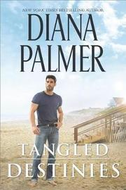 Tangled Destinies by Diana Palmer