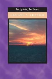 In Spirit, in Love by Celeste a Frazier
