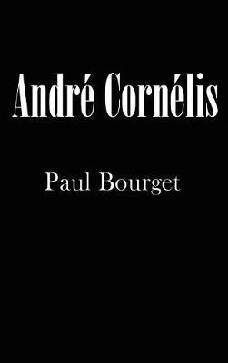 Andr� Corn�lis by Paul Bourget