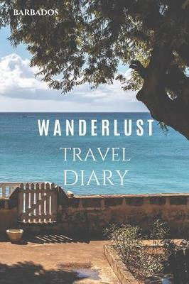 Barbados Wanderlust Travel Diary by Wanderlust Press