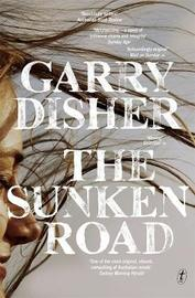 The Sunken Road by Garry Disher