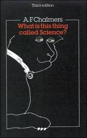 What Is This Thing Called Science? by A.F. Chalmers image