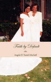 Faith by Default by Angela D. Tansil-Mitchell image