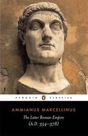 The Later Roman Empire: AD 354-378 by Ammianus Marcellinus image
