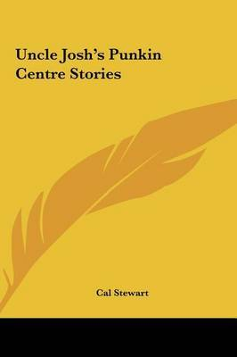 Uncle Josh's Punkin Centre Stories by Cal Stewart image
