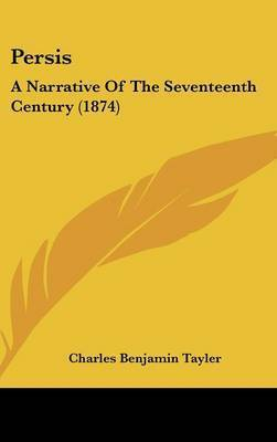 Persis: A Narrative Of The Seventeenth Century (1874) by Charles Benjamin Tayler