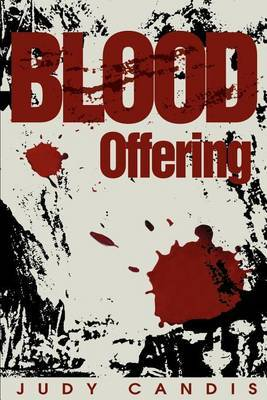 Blood Offering by Judy Candis