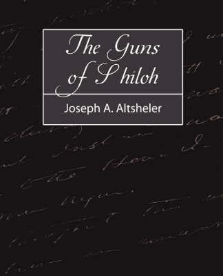 The Guns of Shiloh by A Altsheler Joseph a Altsheler