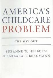 America's Child Care Problem: The Way Out by Barbara R Bergmann image