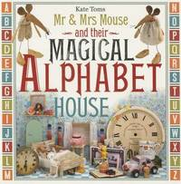 Mr. and Mrs. Mouse and Their Magical Alphabet House by Thomas Nelson