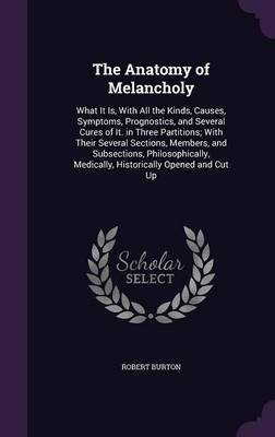 The Anatomy of Melancholy by Robert Burton