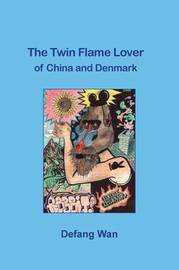 The Twin Flame Lover of China and Denmark by Defang Wan