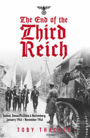 The End of the Third Reich by Toby Thacker image
