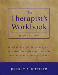 The Therapist's Workbook by Jeffrey A Kottler