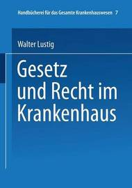 Gesetz Und Recht Im Krankenhaus by Walter Lustig