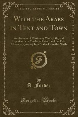 With the Arabs in Tent and Town by A Forder image