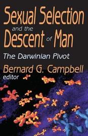 Sexual Selection and the Descent of Man by Bernard G. Campbell