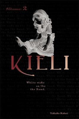 Kieli, Vol. 2 (light novel) by Yukako Kabei image