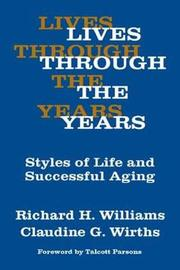 Lives Through the Years by Claudine G Wirths