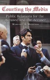 Courting the Media by Margaret MacKenzie