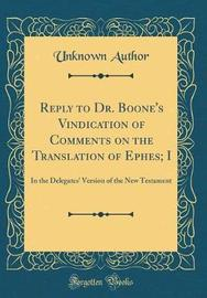 Reply to Dr. Boone's Vindication of Comments on the Translation of Ephes; I by Unknown Author image