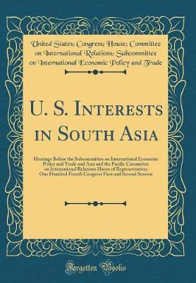 U. S. Interests in South Asia by United States Trade