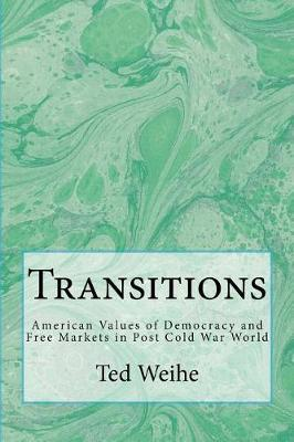 Transitions by MR Ted Weihe