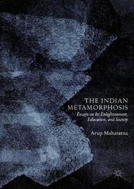 The Indian Metamorphosis by Arup Maharatna
