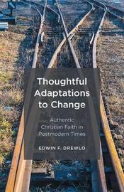 Thoughtful Adaptations to Change by Edwin F Drewlo