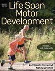 Life Span Motor Development by Kathleen Haywood
