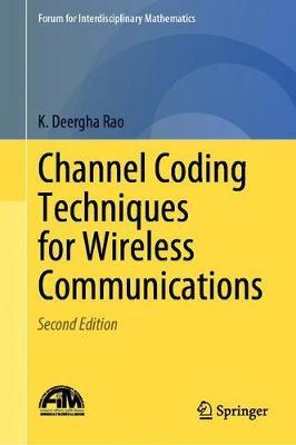 Channel Coding Techniques for Wireless Communications by K.Deergha Rao