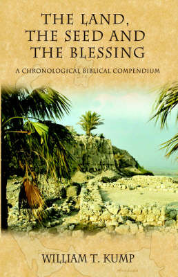 Land, the Seed and the Blessing by William T. Kump image